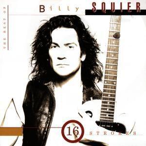 16 Strokes: The Best Of Billy Squier, Billy Squier