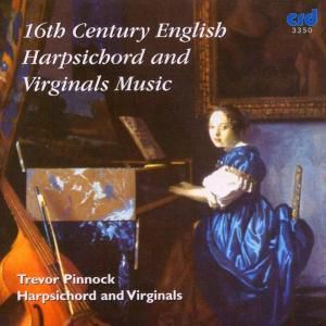 16th Century Harpsichord And Virginals Music, Trevor Pinnock