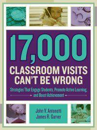 17,000 Classroom Visits Can't Be Wrong, James R. Garver, John V. Antonetti