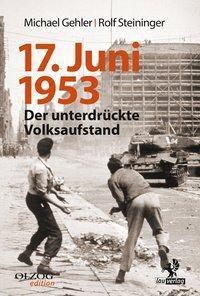 17. Juni 1953, Michael Gehler, Rolf Steininger
