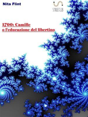 1700:Camille o l'educazione del libertino, Nita Flint