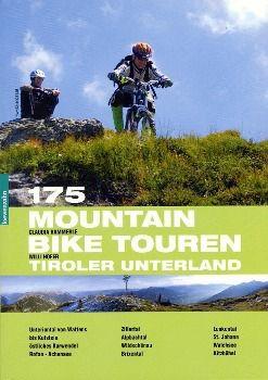 175 Mountain Bike Touren Tiroler Unterland, Claudia Hammerle, Willi Hofer