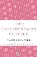 1939: The Last Season of Peace, Angela Lambert