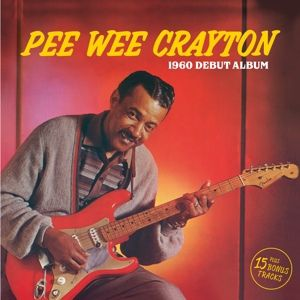 1960 Debut Album + 15 Bonus Tracks, Pee Wee Crayton