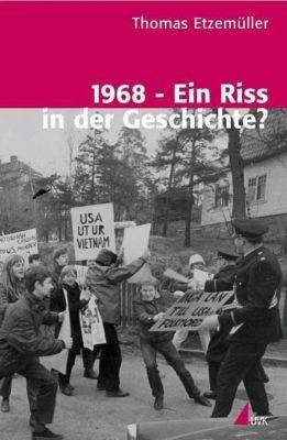 1968 - Ein Riss in der Geschichte?, Thomas Etzemüller