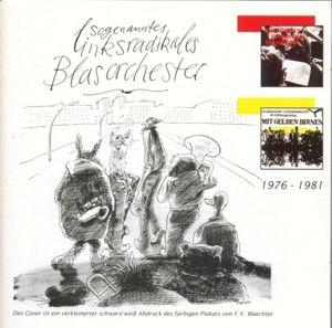 1976-1981, Sogenanntes Linksradikales Blasorchester