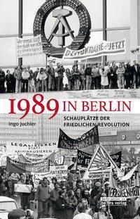 1989 in Berlin - Ingo Juchler |