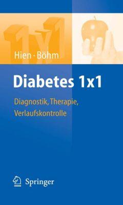 1x1 der Therapie: Diabetes 1x1, Peter Hien, Bernhard Böhm
