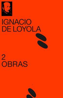 2 Obras de Ignacio de Loyola, Ignacio de Loyola
