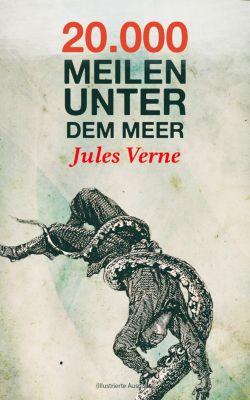 20.000 Meilen unter dem Meer (Illustrierte Ausgabe), Jules Verne