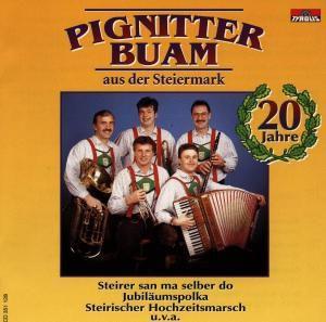 20 Jahre, Pignitter Buam