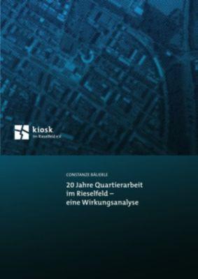 20 Jahre Quartierarbeit im Rieselfeld - eine Wirkungsanalyse, Constanze Bäuerle