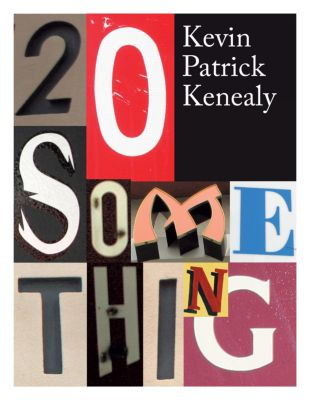 20 Something, Kevin Patrick Kenealy