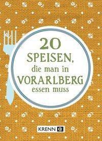 20 Speisen, die man in Vorarlberg essen muss