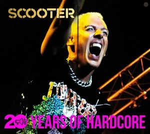 20 Years Of Hardcore, Scooter
