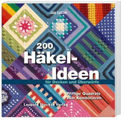 200 Häkel-Ideen für Decken und Überwürfe - Jan Eaton |