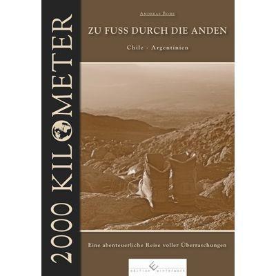 2000 Kilometer - Zu Fuss durch die Anden, Andreas Bobe