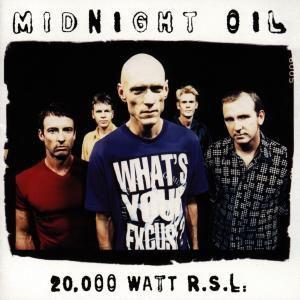 20000 Watt Rsl-The Midnight Oil Collection, Midnight Oil