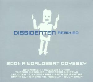 2001 - A World Beat Odyssey, Dissidenten