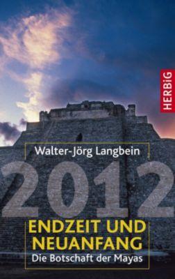 2012 - Endzeit und Neuanfang, Walter-Jörg Langbein