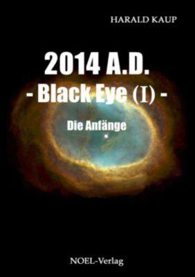 2014 A.D. - Black Eye - Die Anfänge - Harald Kaup pdf epub