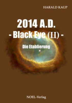 2014 A.D. - Black Eye - Die Etablierung - Harald Kaup |