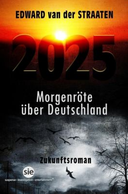 2025, Morgenröte über Deutschland, Edward van der Straaten