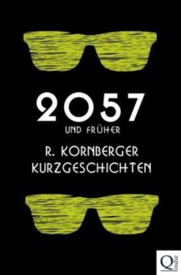 2057 und früher - Ruth Kornberger |