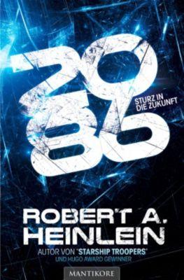 2086 - Sturz in die Zukunft, Robert A. Heinlein