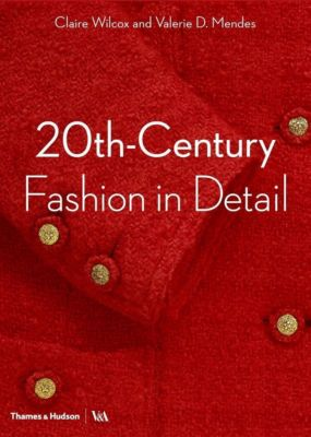 20th-Century Fashion in Detail, Claire Wilcox