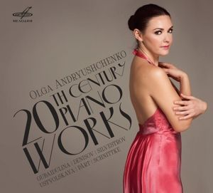 20th Century Piano Works, Olga Andryushchenko