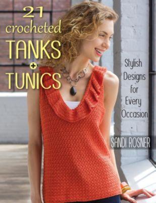 21 Crocheted Tanks + Tunics, Sandi Rosner