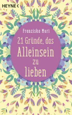 21 Gründe, das Alleinsein zu lieben - Franziska Muri |