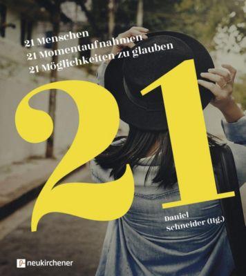 21 Menschen - 21 Momentaufnahmen - 21 Möglichkeiten zu glauben -  pdf epub