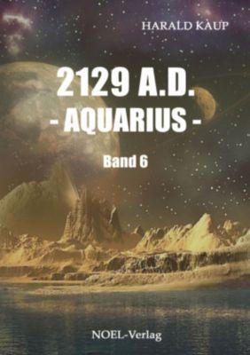 2129 A.D. - Aquarius - - Harald Kaup |