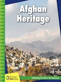 21st Century Junior Library: Celebrating Diversity in My Classroom: Afghan Heritage, Tamra Orr