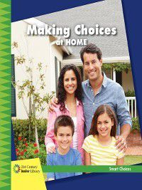 21st Century Junior Library: Smart Choices: Making Choices at Home, Diane Lindsey Reeves