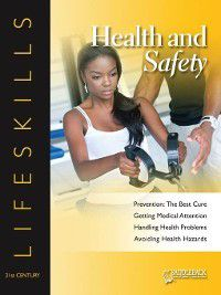21st Century Lifeskills: Health and Safety: Prevention: The Best Cure-Physical Fitness, Saddleback Educational Publishing