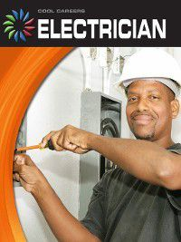 21st Century Skills Library: Cool Careers: Electrician, Michael Teitelbaum