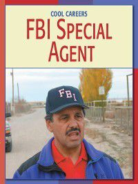 21st Century Skills Library: Cool Careers: FBI Special Agent, G.S. Prentzas