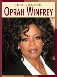 21st Century Skills Library: Life Skills Biographies: Oprah Winfrey, Judy Alter