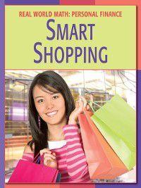 21st Century Skills Library: Real World Math: Smart Shopping, Cecilia Minden