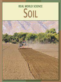 21st Century Skills Library: Real World Science: Soil, Katie Sharpe
