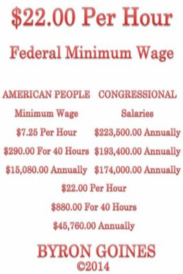 $22.00 Per Hour Federal Minimum Wage, Byron Goines