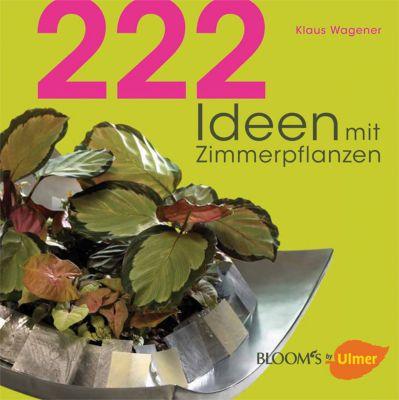 222 ideen mit zimmerpflanzen buch bei bestellen for Zimmerpflanzen ideen