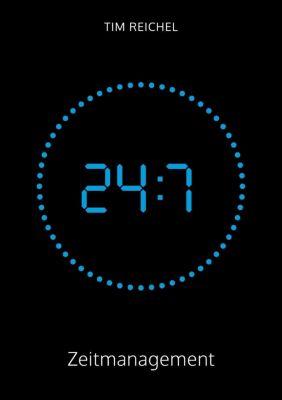 24/7-Zeitmanagement - Tim Reichel  