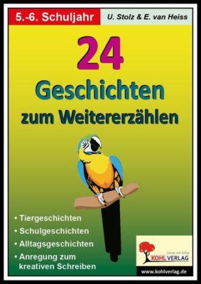 24 Geschichten zum Weiterdichten, 5./6. Schuljahr, Ulrike Stolz, Erich van Heiss