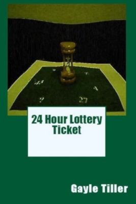 24 Hour Lottery Ticket, Gayle Tiller