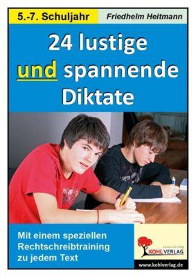 24 lustige und spannende Diktate, 5.-7. Schuljahr, Friedhelm Heitmann
