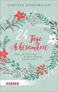 24 Tage Achtsamkeit - Christa Spannbauer |